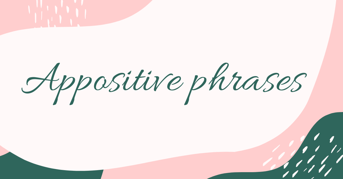 Appositive phrases in English
