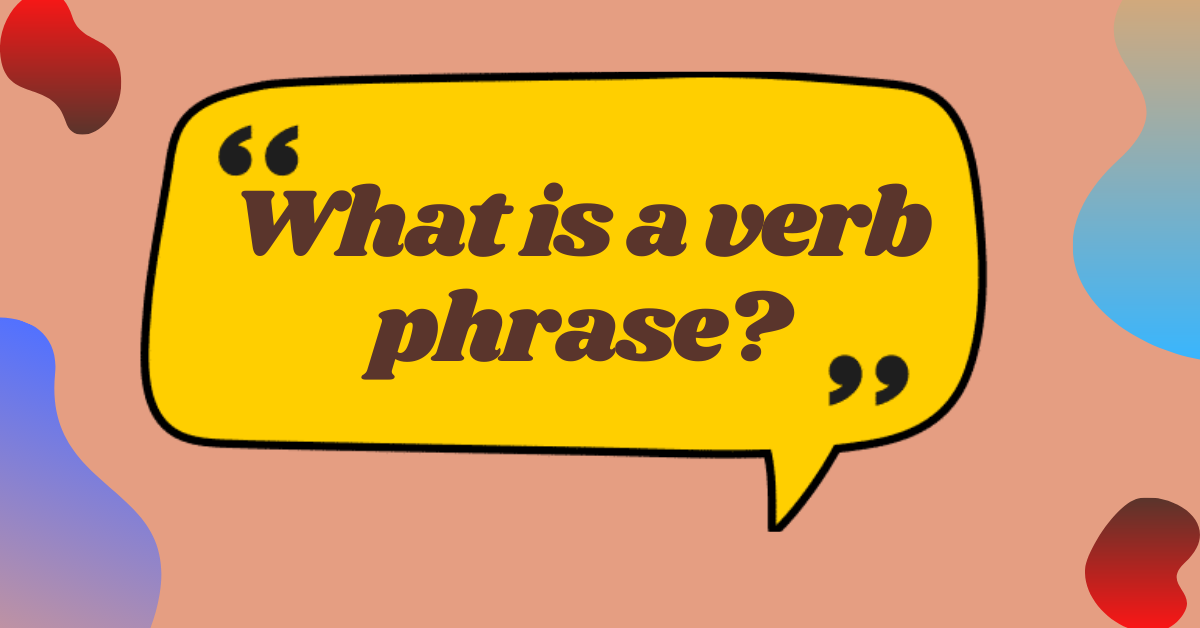 What is a verb phrase in English?