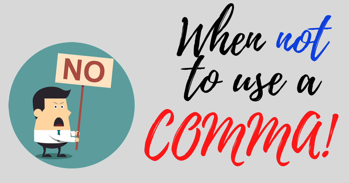 When not to use a comma