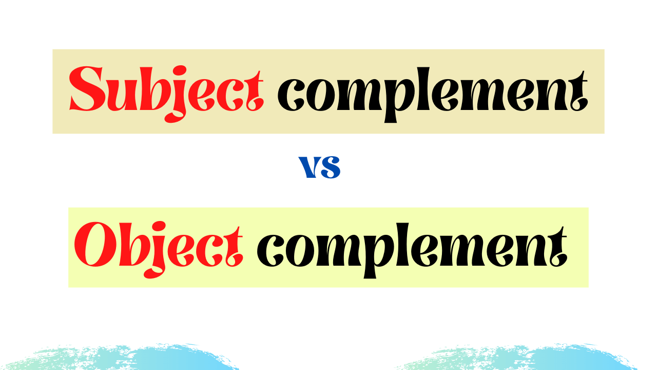 Subject complement vs object complement