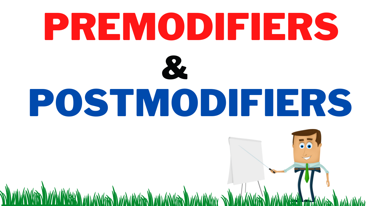 Premodifiers and postmodifiers