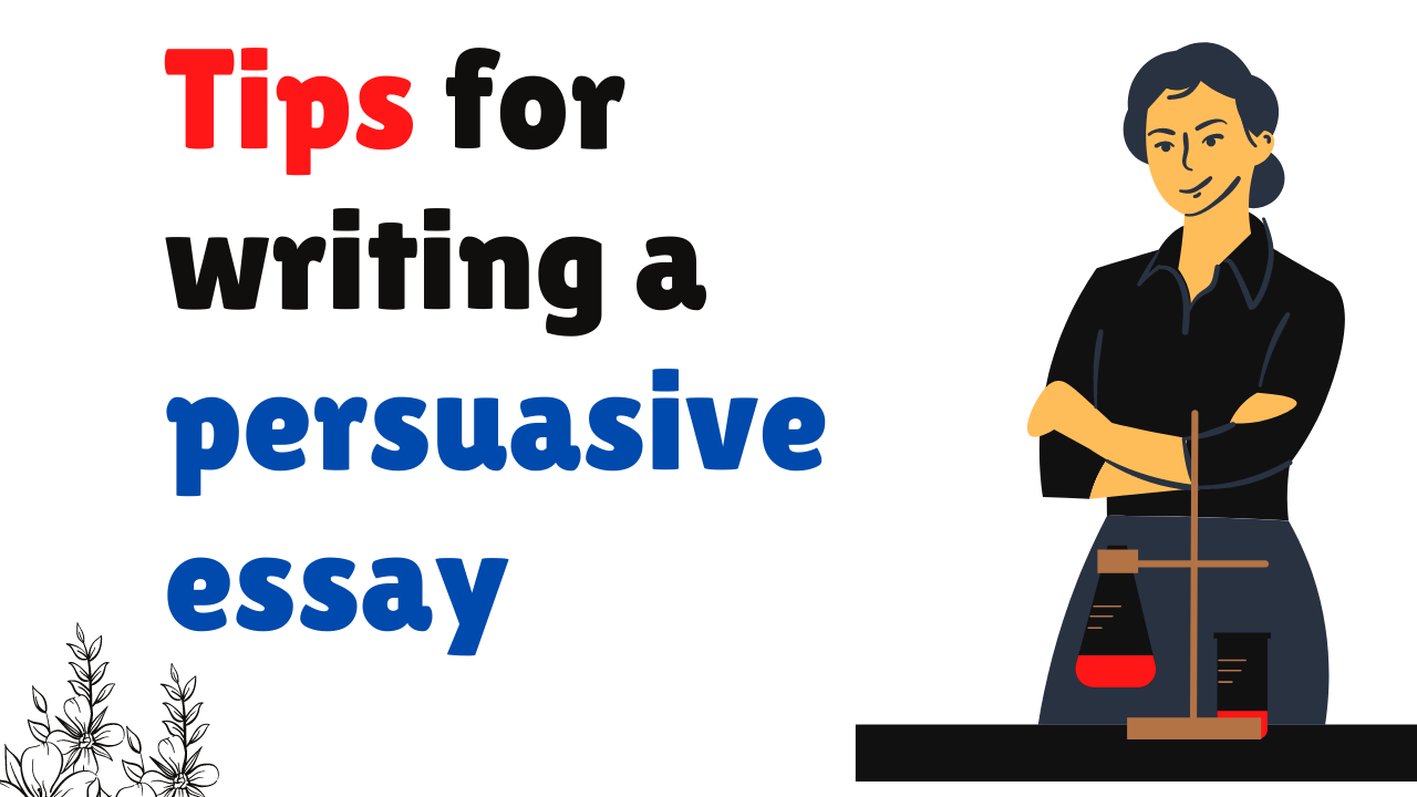 Tips for writing a persuasive essay
